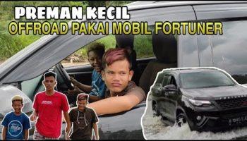 Preman Kecil Offroad Menggunakan Mobil Fortuner!